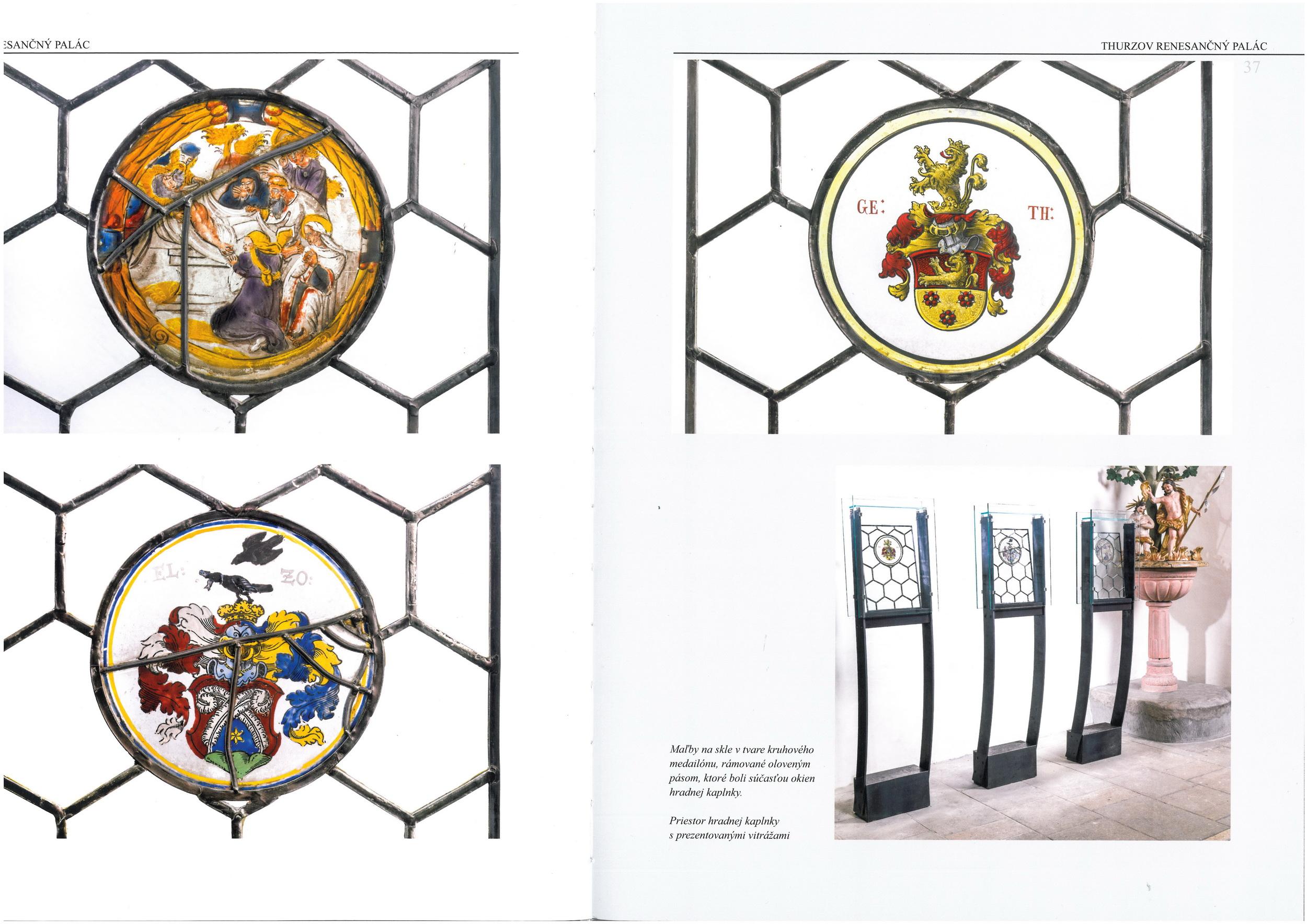 Na kaplnke Oravského hradu sme realizovali obnovu vitráží a kópie terčov ktorých originály sú dnes v expozícii.